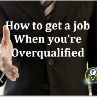 how to get a job when youre overqualified